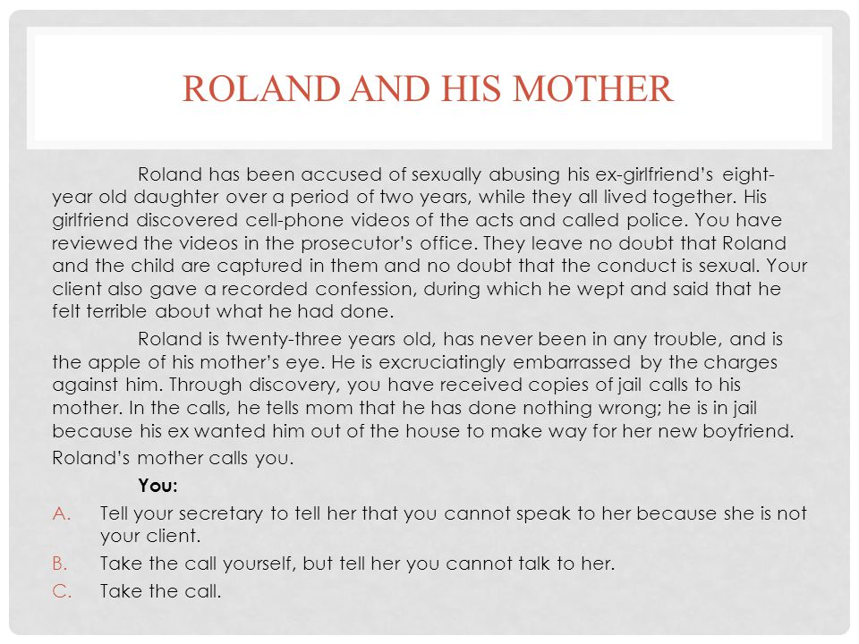 ROLAND AND HIS MOTHER Roland has been accused of sexually abusing his ex-girlfriend's eight- year old daughter over a period of two years, while they