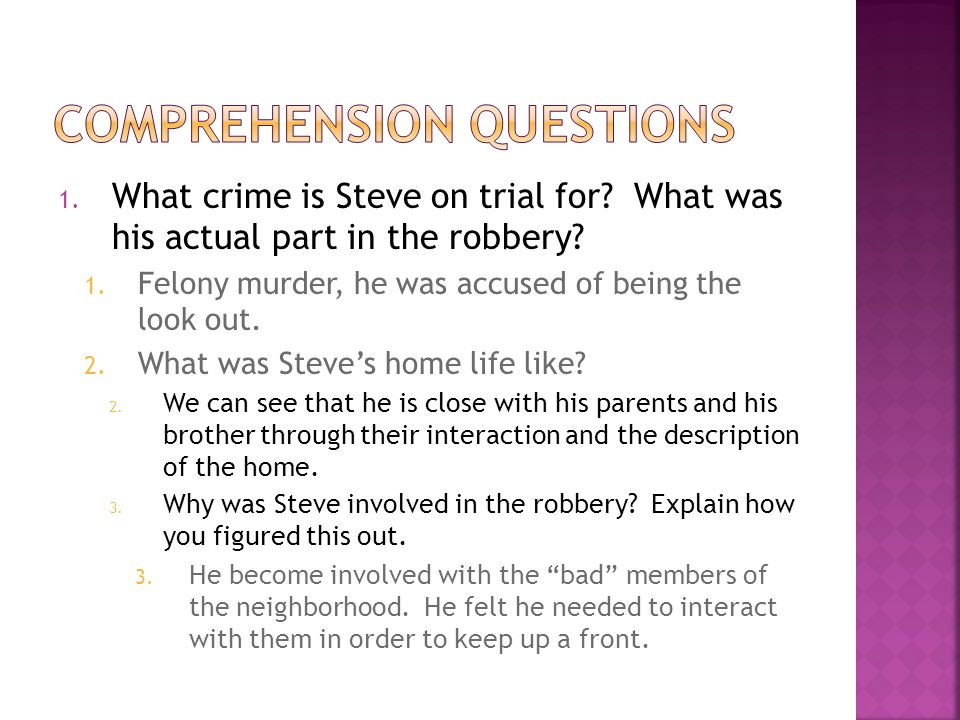 1.What crime is Steve on trial for. What was his actual part in the robbery.