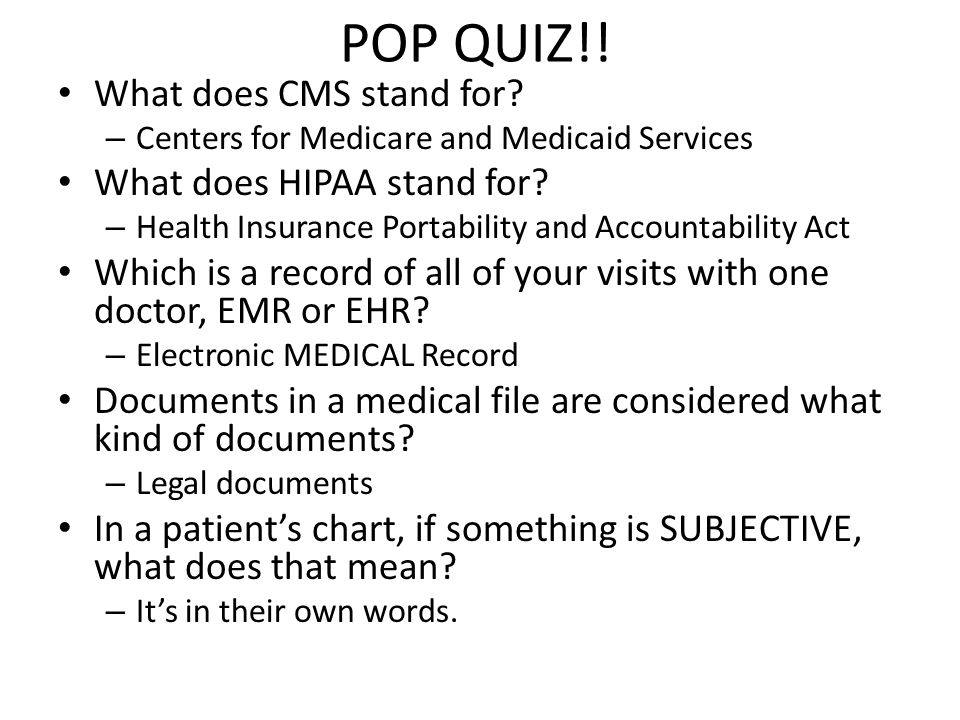 POP QUIZ!.What does CMS stand for.