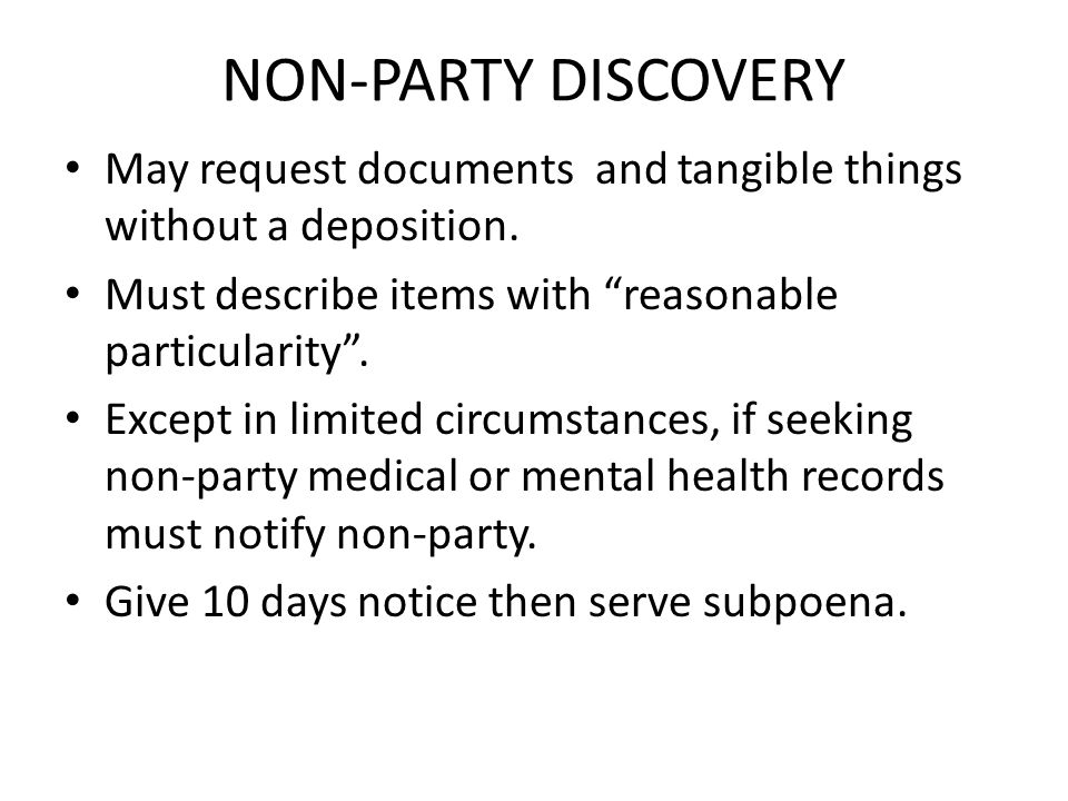 NON-PARTY DISCOVERY May request documents and tangible things without a deposition.