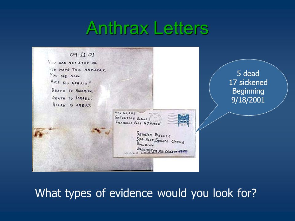 Anthrax Letters What types of evidence would you look for 5 dead 17 sickened Beginning 9/18/2001