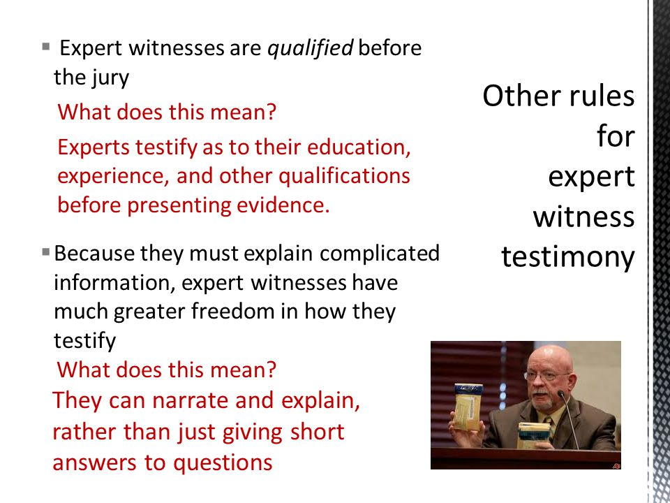  Expert witnesses are qualified before the jury What does this mean.