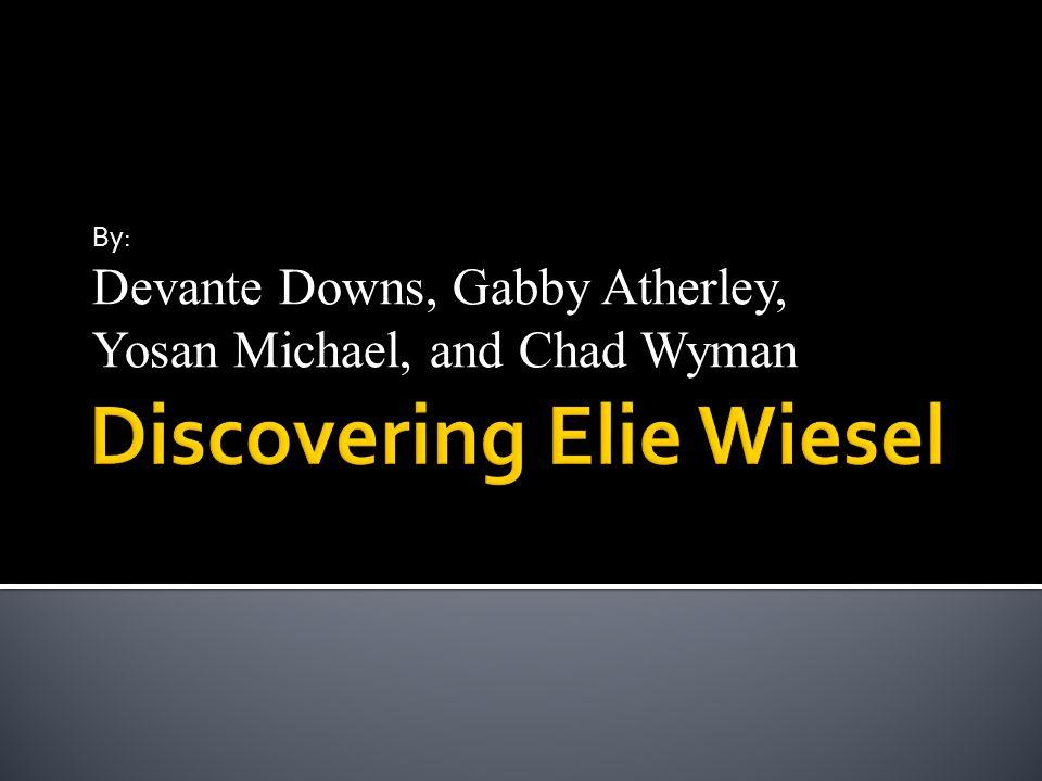 By: Devante Downs, Gabby Atherley, Yosan Michael, and Chad Wyman