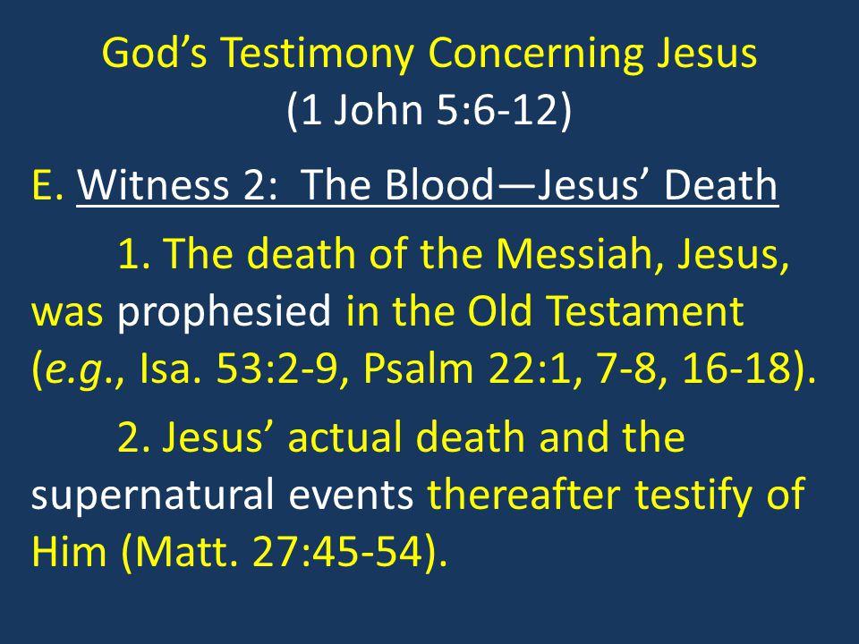 God's Testimony Concerning Jesus (1 John 5:6-12) E.
