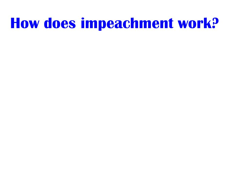 How does impeachment work