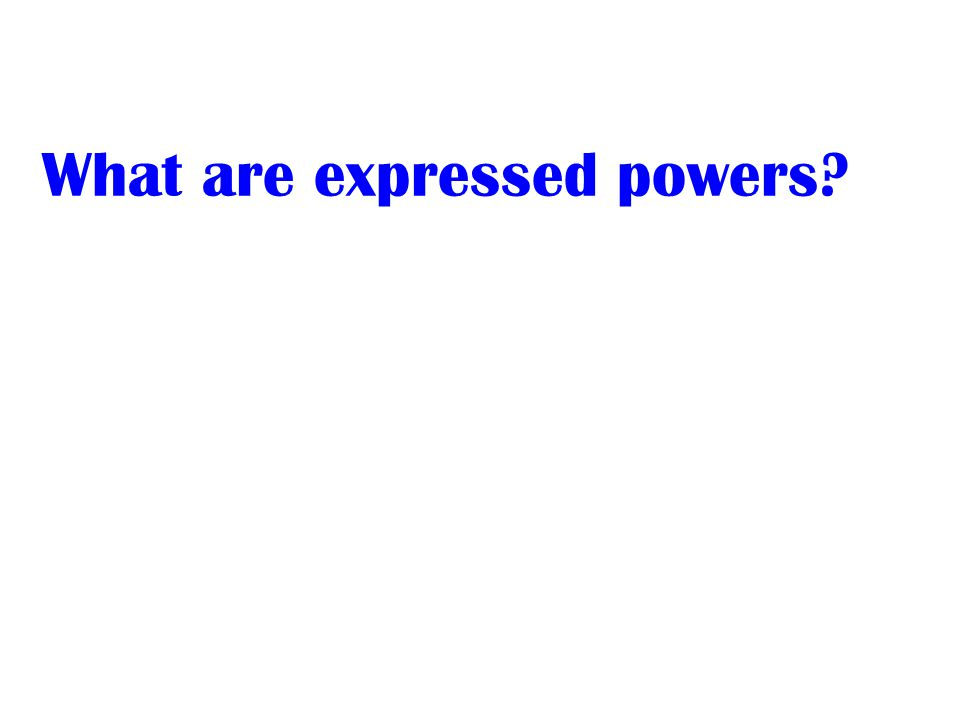 What are expressed powers