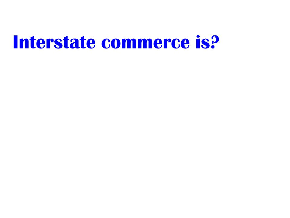 Interstate commerce is