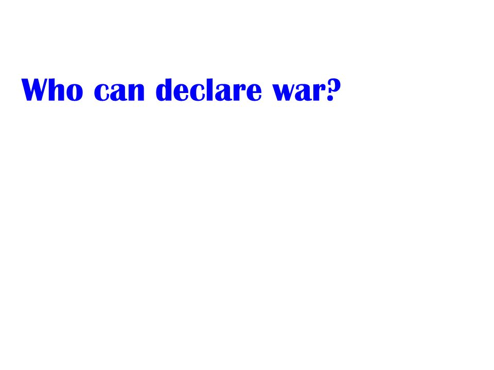 Who can declare war