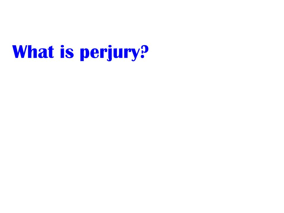 What is perjury