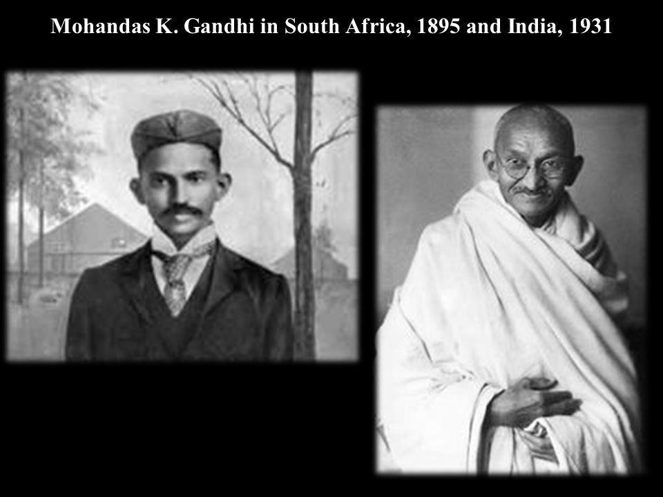 Mohandas K. Gandhi in South Africa, 1895 and India, 1931