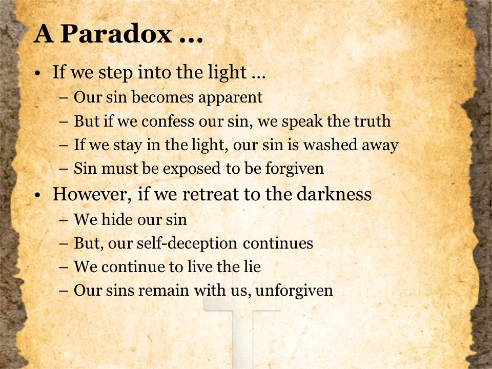 A Paradox... If we step into the light...