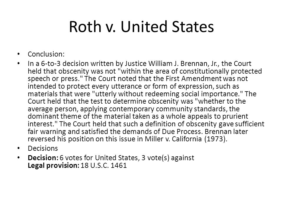 Roth v. United States Conclusion: In a 6-to-3 decision written by Justice William J.