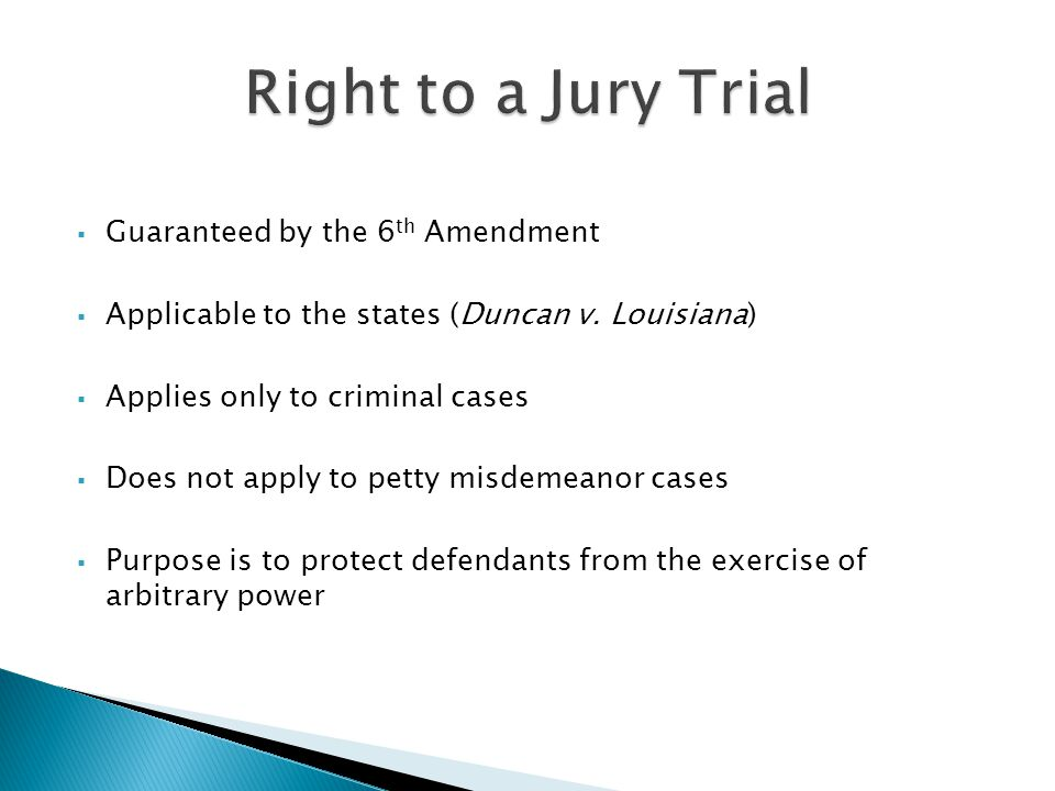  Few cases use petit (trial) juries  Attitudes about jury service  Honor and civic obligation  Hassle and disruption of schedules  Requirements  Age of majority  U.S.