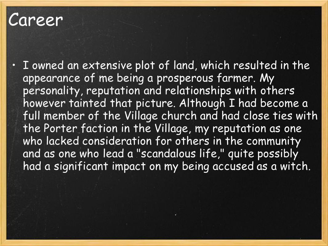 Career I owned an extensive plot of land, which resulted in the appearance of me being a prosperous farmer.
