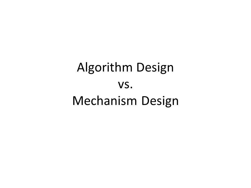 Algorithm Design vs. Mechanism Design