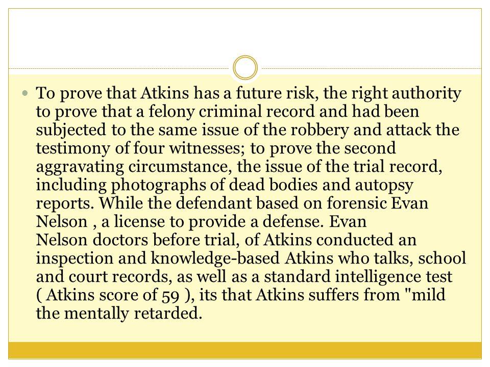 Nevertheless, the jury finally sentenced Atkins to death.