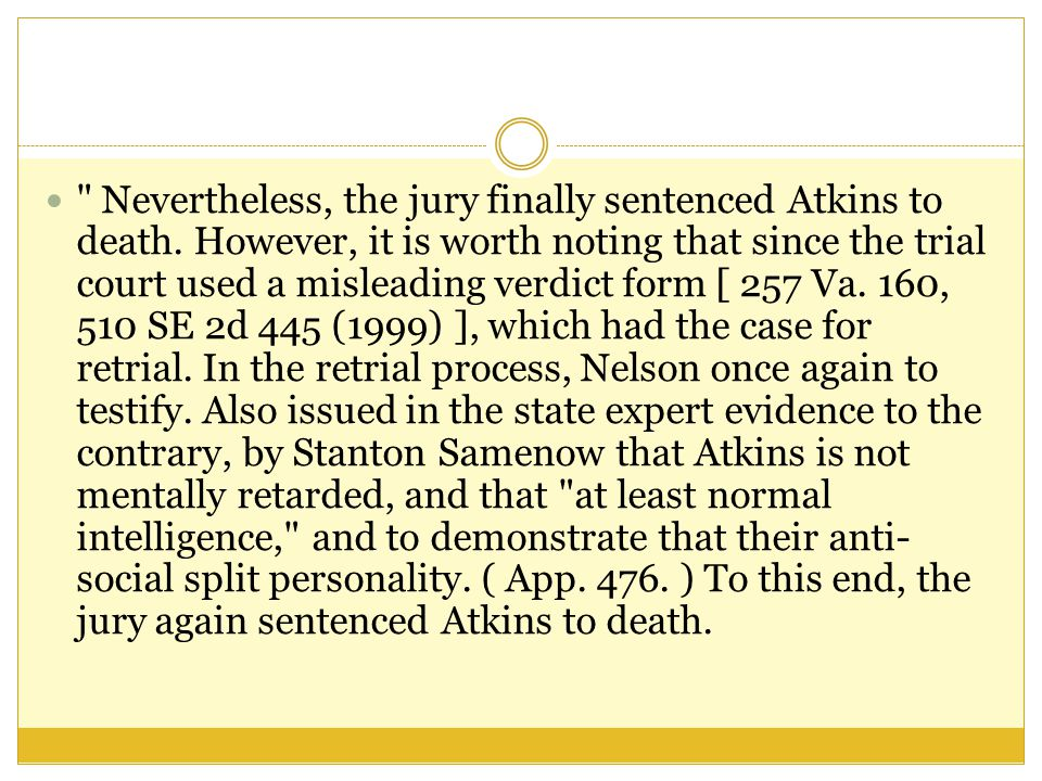 Nevertheless, the jury finally sentenced Atkins to death.