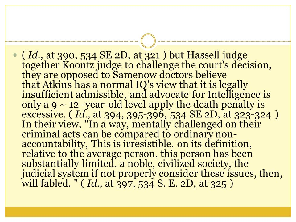 ( Id., at 390, 534 SE 2D, at 321 ) but Hassell judge together Koontz judge to challenge the court's decision, they are opposed to Samenow doctors beli