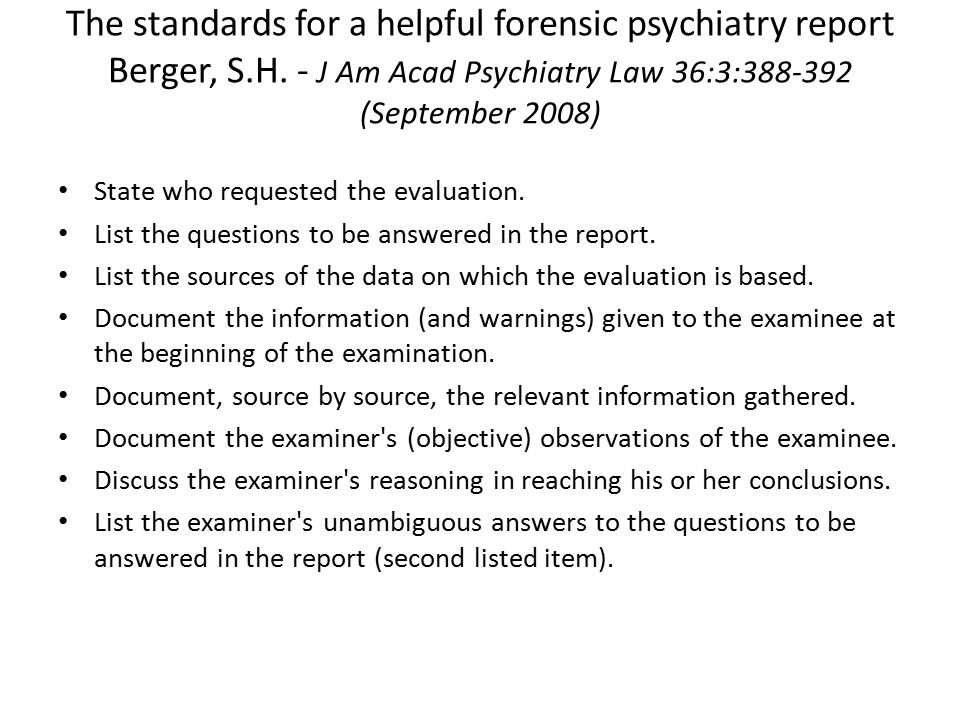 The standards for a helpful forensic psychiatry report Berger, S.H.