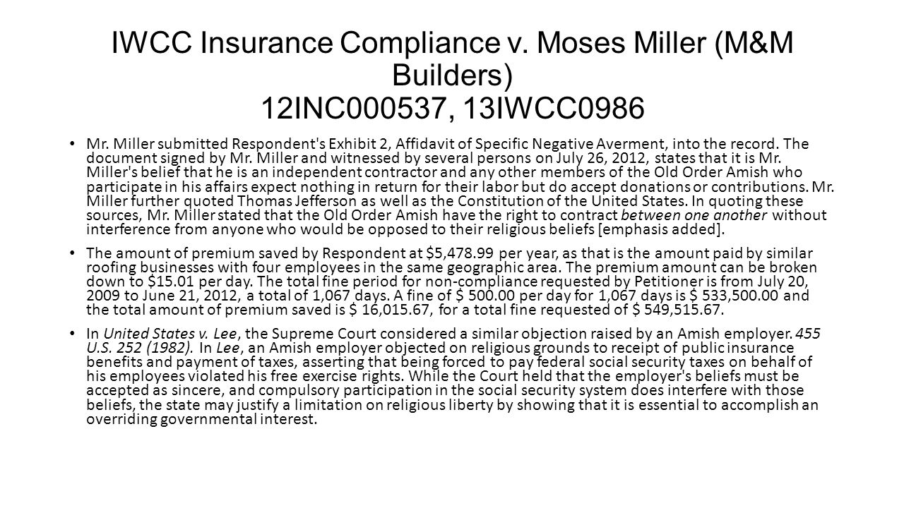 IWCC Insurance Compliance v. Moses Miller (M&M Builders) 12INC000537, 13IWCC0986 Mr.