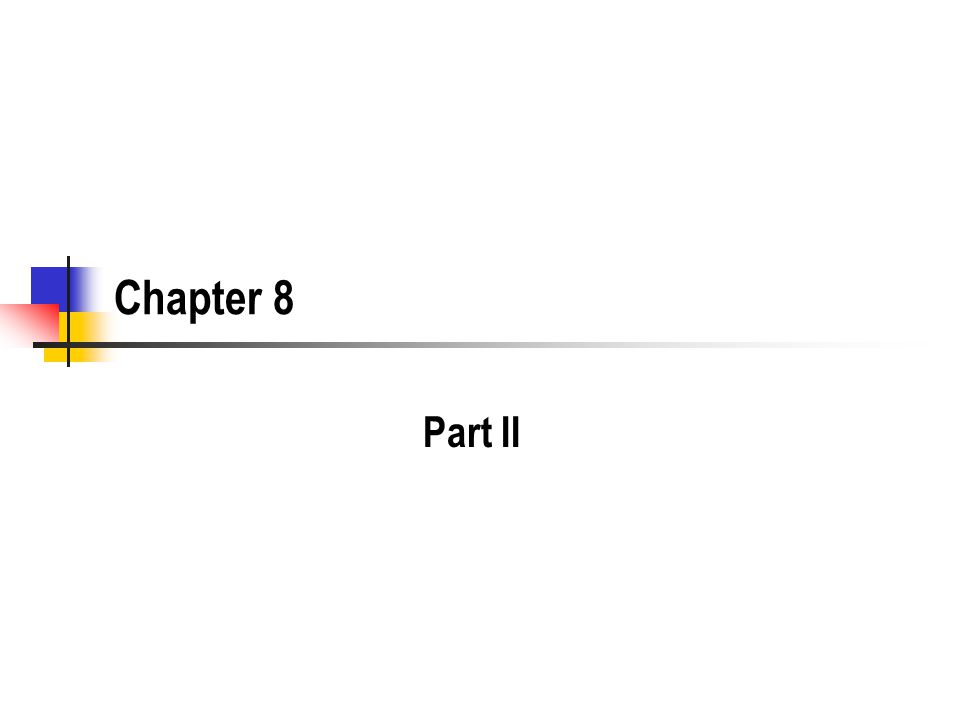 Chapter 8 Part II