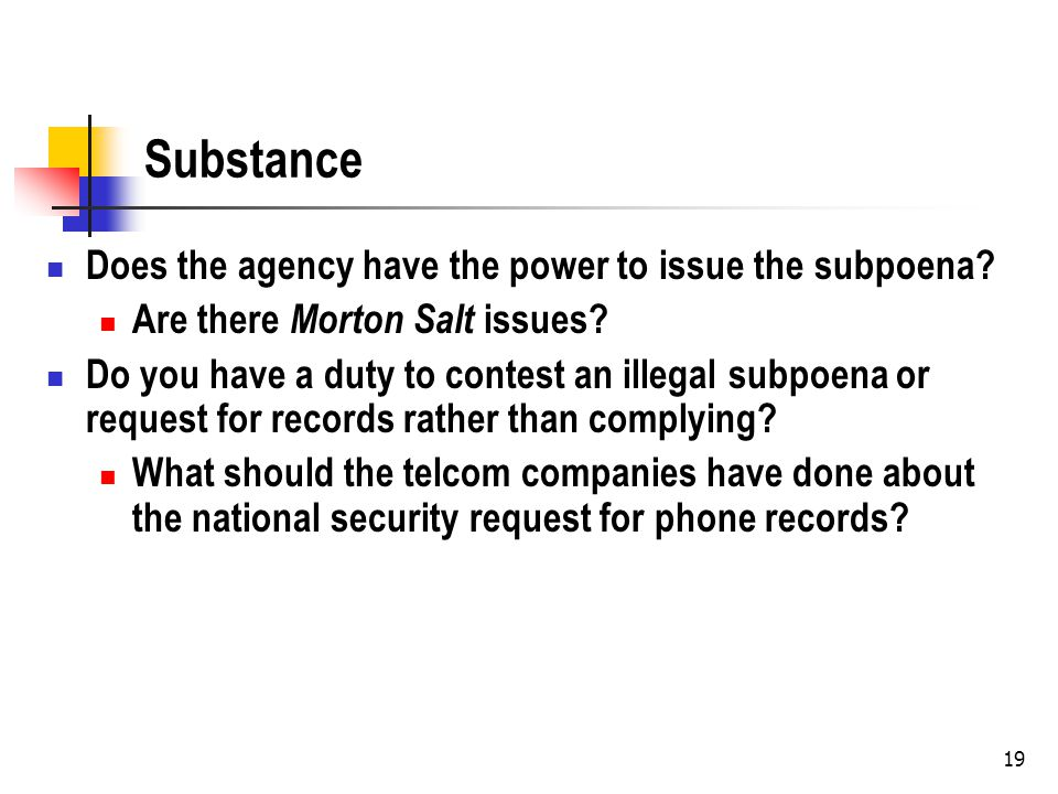 Substance Does the agency have the power to issue the subpoena.