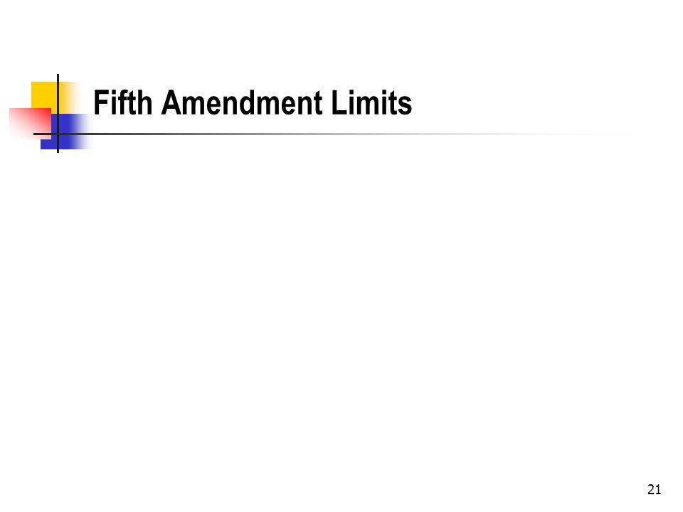 Fifth Amendment Limits 21