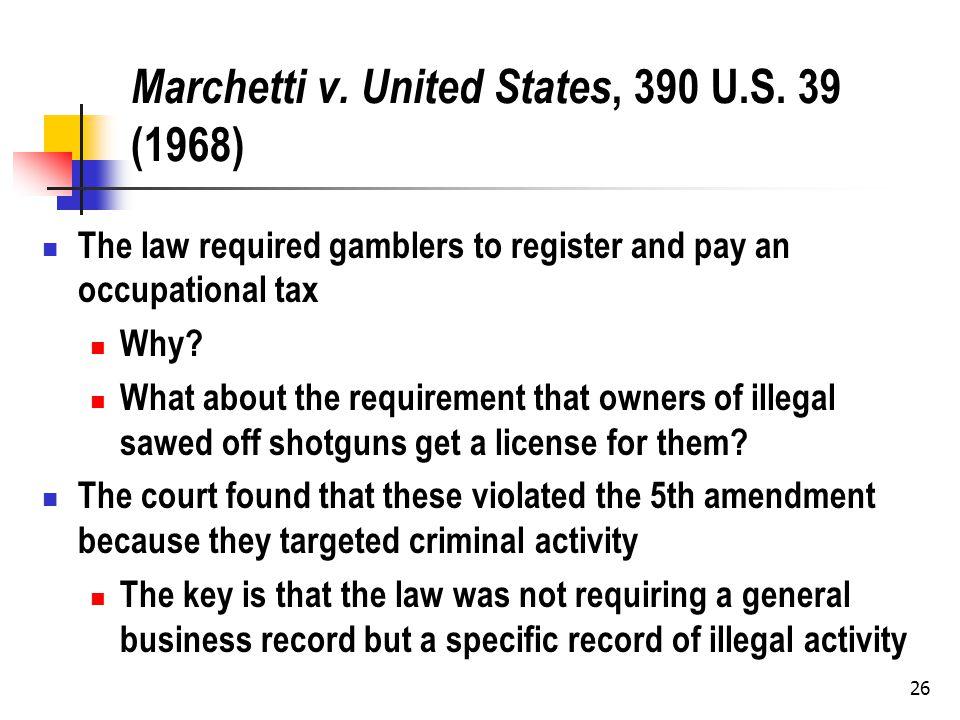 26 Marchetti v. United States, 390 U.S.