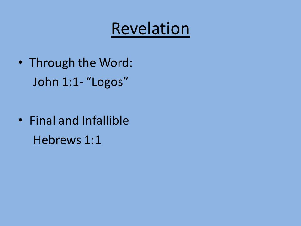 "Revelation Through the Word: John 1:1- ""Logos"" Final and Infallible Hebrews 1:1"