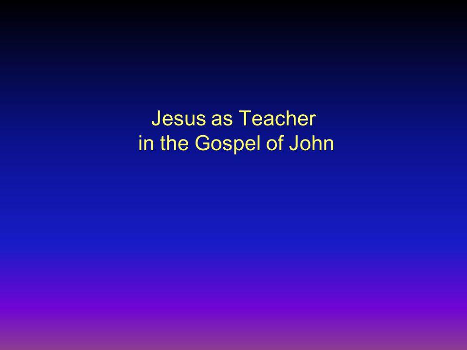 Jesus as Teacher in the Gospel of John