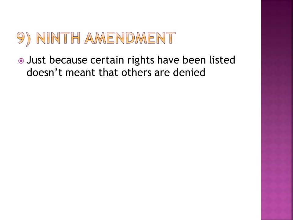  Just because certain rights have been listed doesn't meant that others are denied