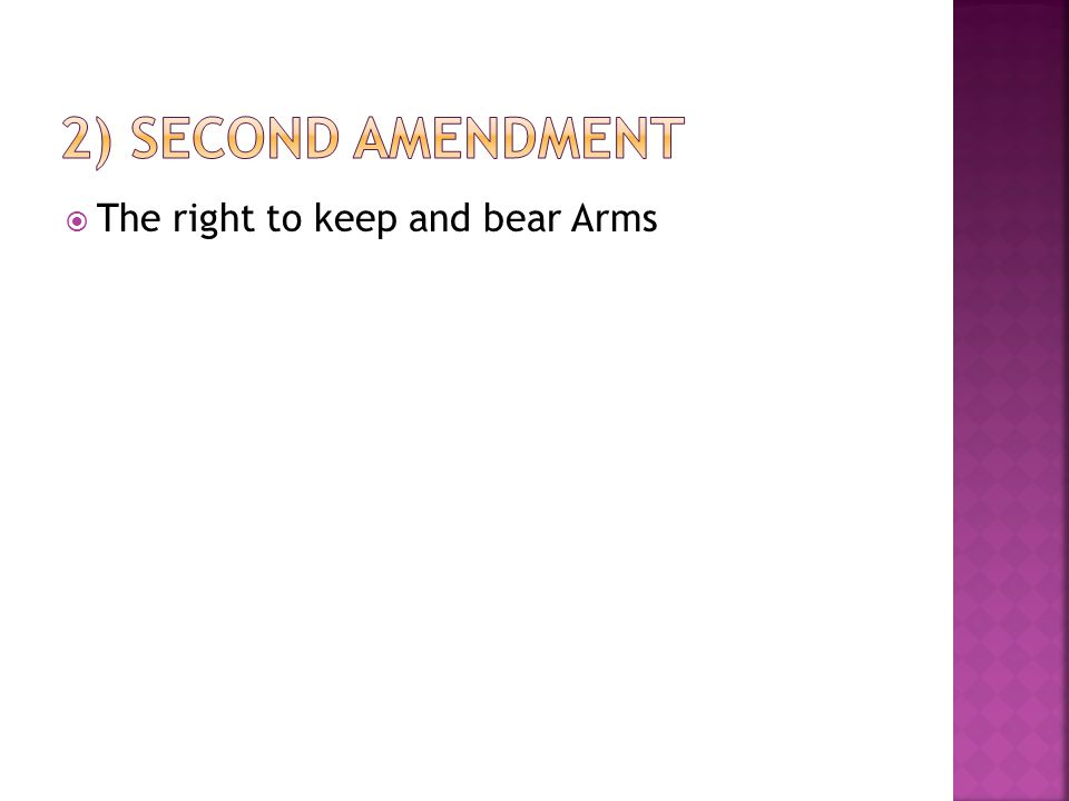  The right to keep and bear Arms