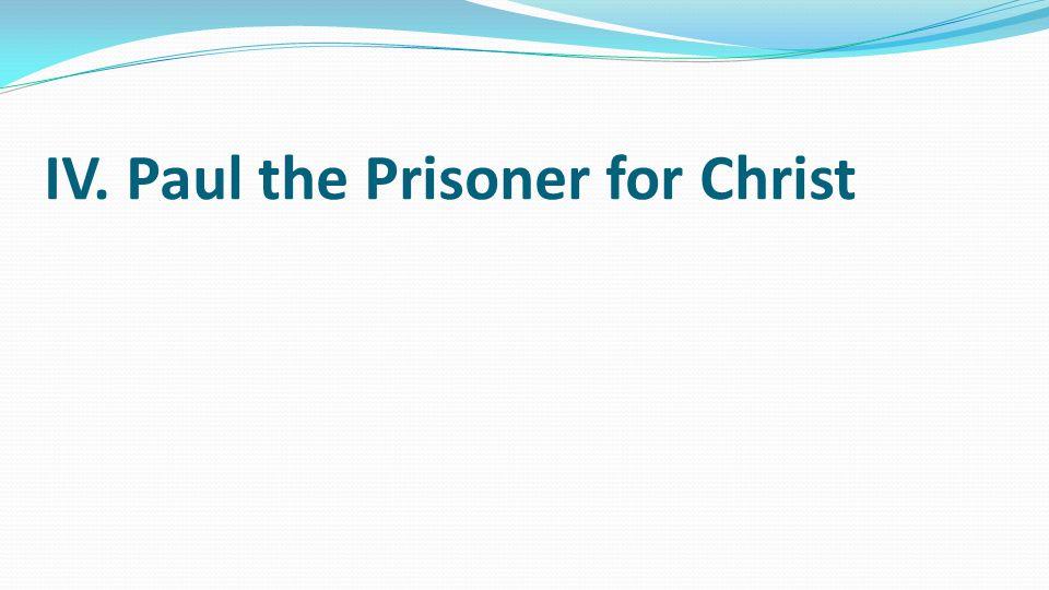 IV. Paul the Prisoner for Christ