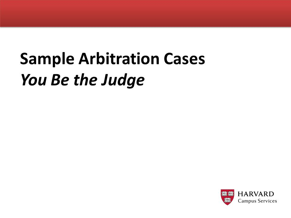 Sample Arbitration Cases You Be the Judge