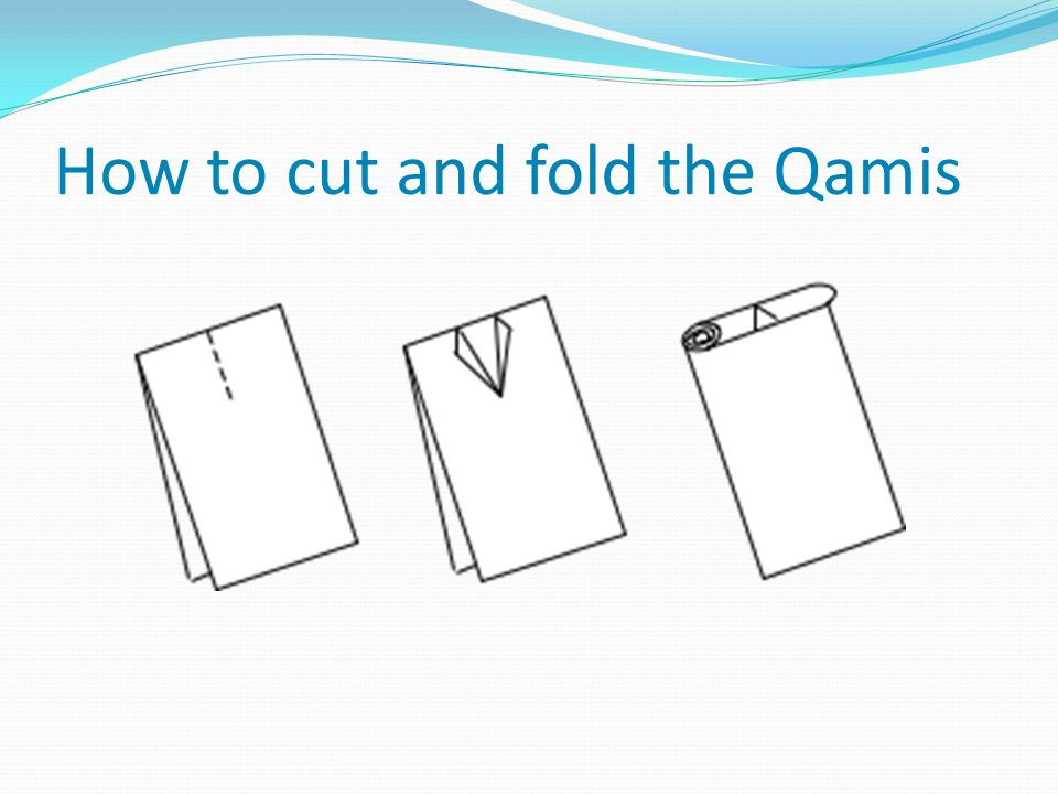 How to cut and fold the Qamis