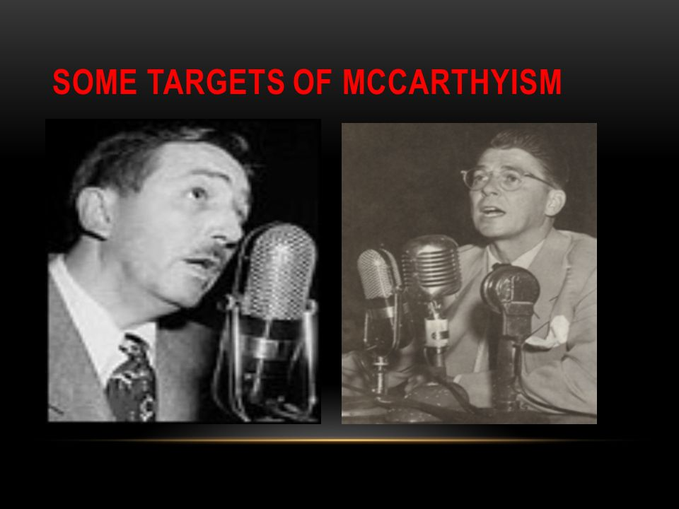 SOME TARGETS OF MCCARTHYISM