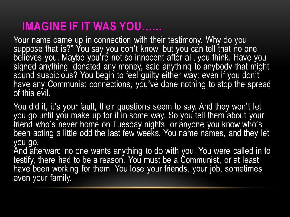 IMAGINE IF IT WAS YOU…… Your name came up in connection with their testimony.