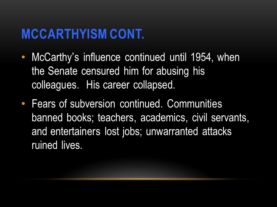MCCARTHYISM CONT.