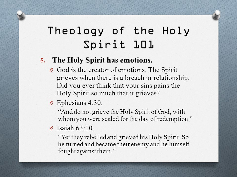 Theology of the Holy Spirit 101 6.The Holy Spirit has His own desires and will.