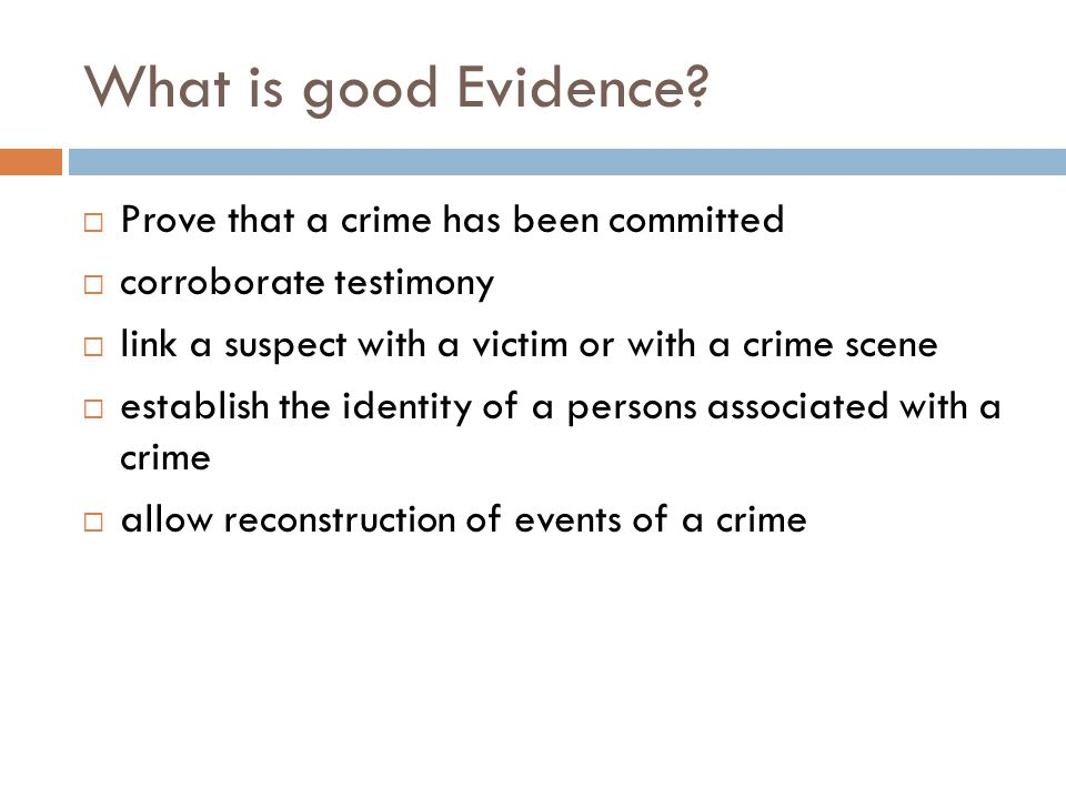 What is good Evidence.