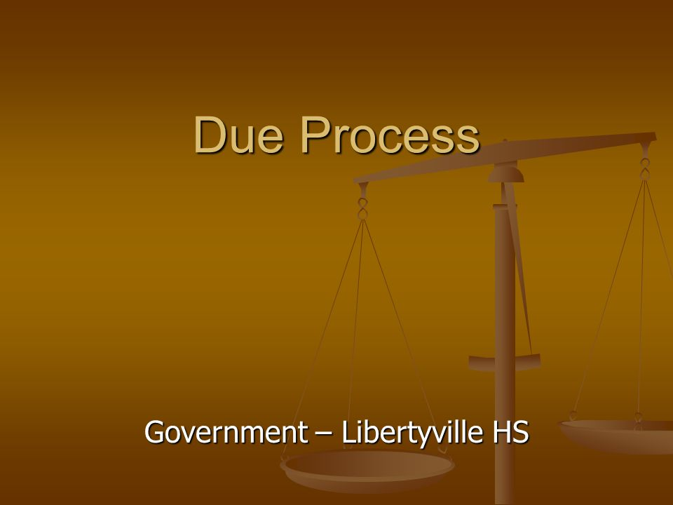 Government – Libertyville HS Due Process