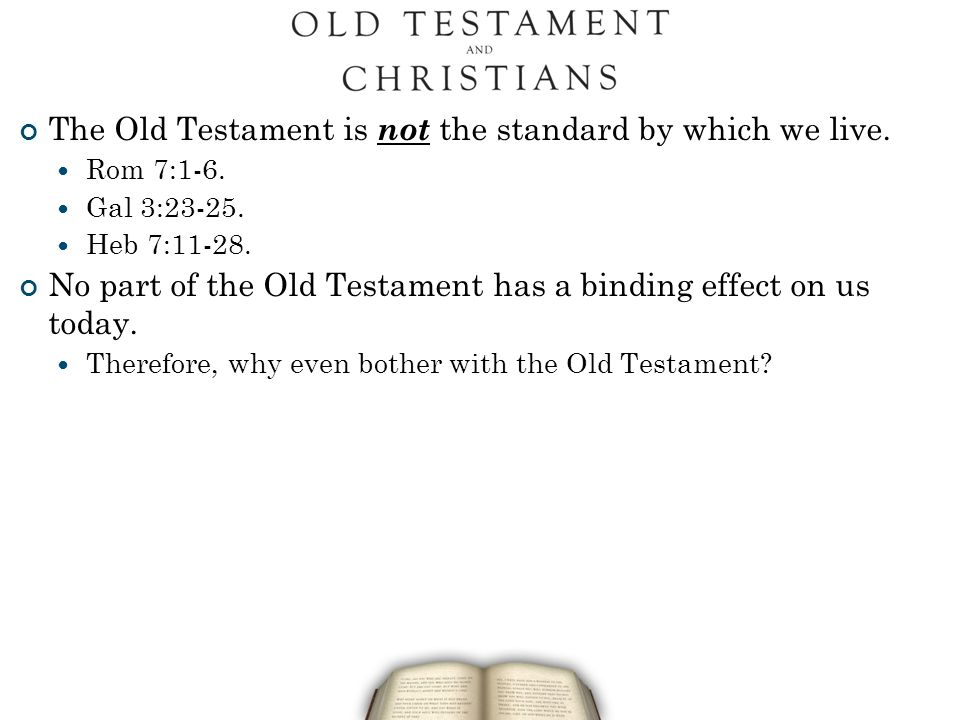 The Old Testament is not the standard by which we live.