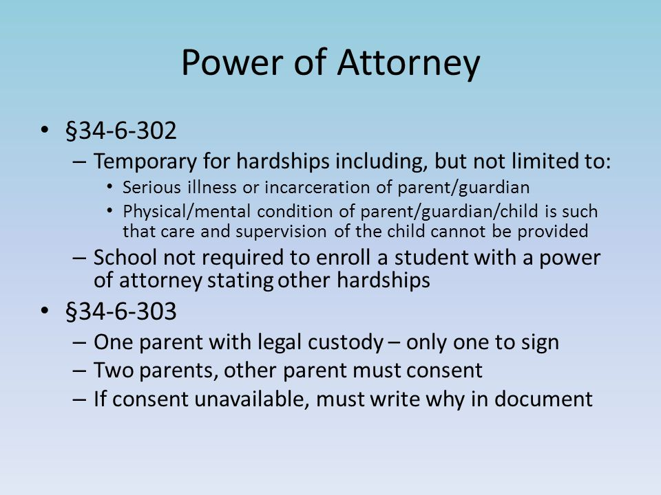 §34-6-302 – Temporary for hardships including, but not limited to: Serious illness or incarceration of parent/guardian Physical/mental condition of pa