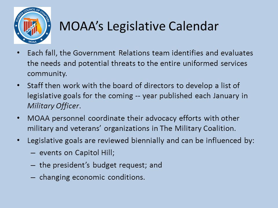 MOAA's Legislative Calendar Each fall, the Government Relations team identifies and evaluates the needs and potential threats to the entire uniformed