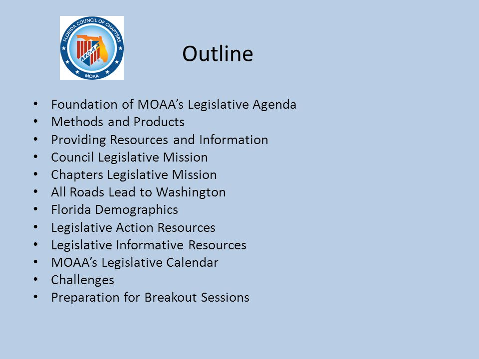 Outline Foundation of MOAA's Legislative Agenda Methods and Products Providing Resources and Information Council Legislative Mission Chapters Legislat
