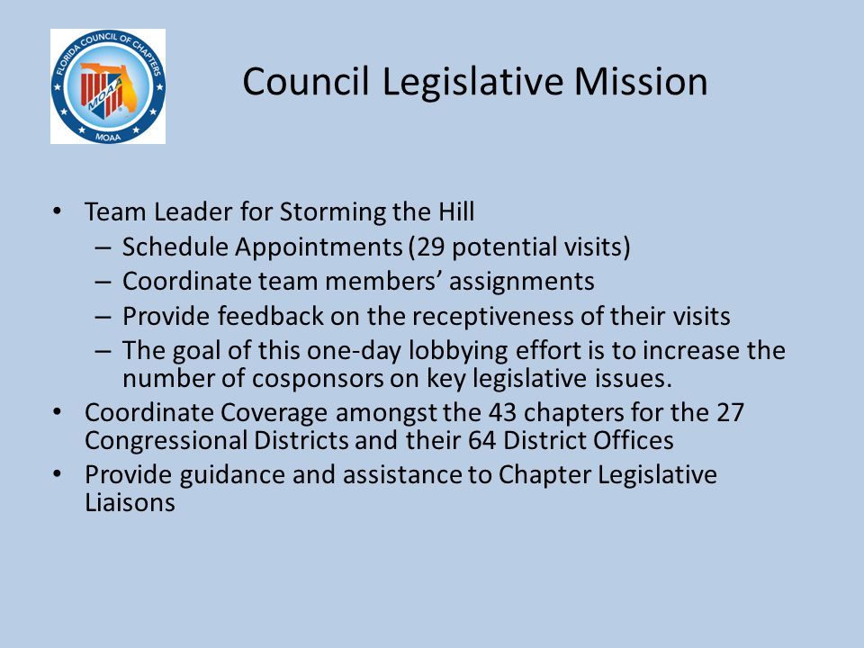 Council Legislative Mission Team Leader for Storming the Hill – Schedule Appointments (29 potential visits) – Coordinate team members' assignments – P