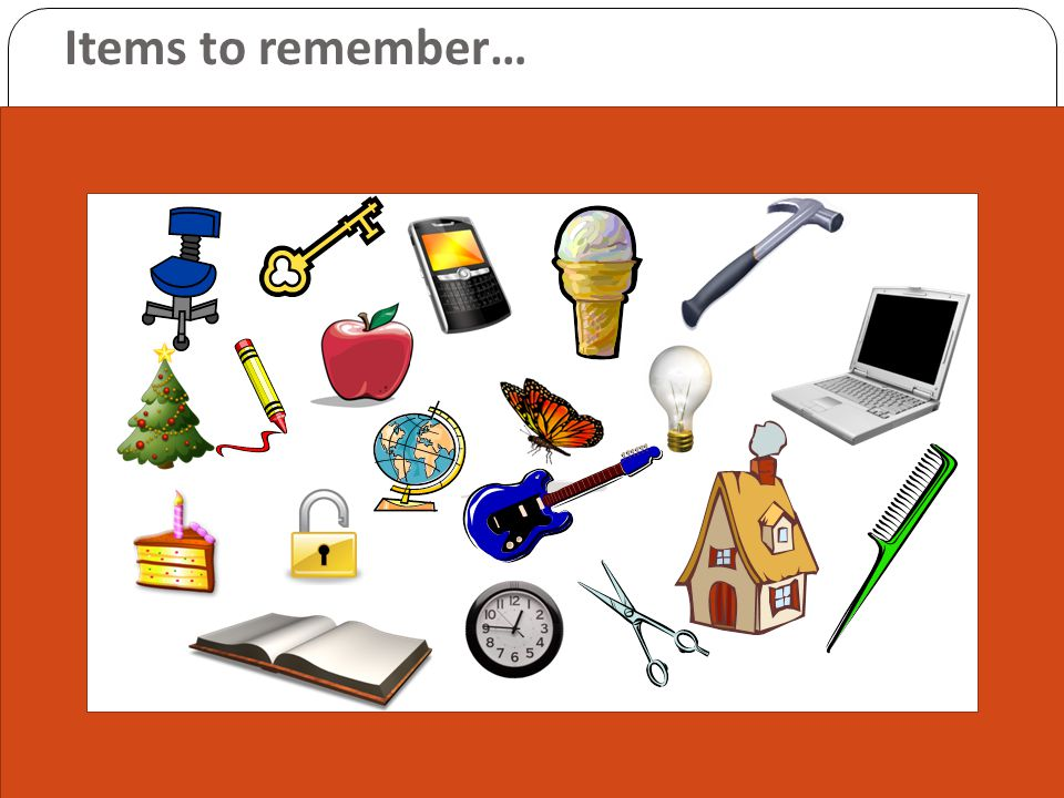 Items to remember…