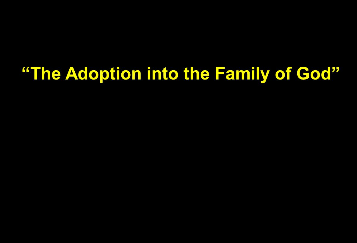"""The Adoption into the Family of God"""