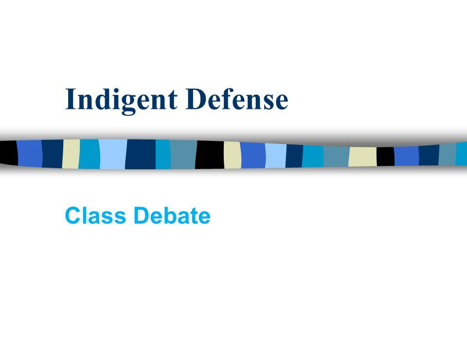 Indigent Defense Class Debate