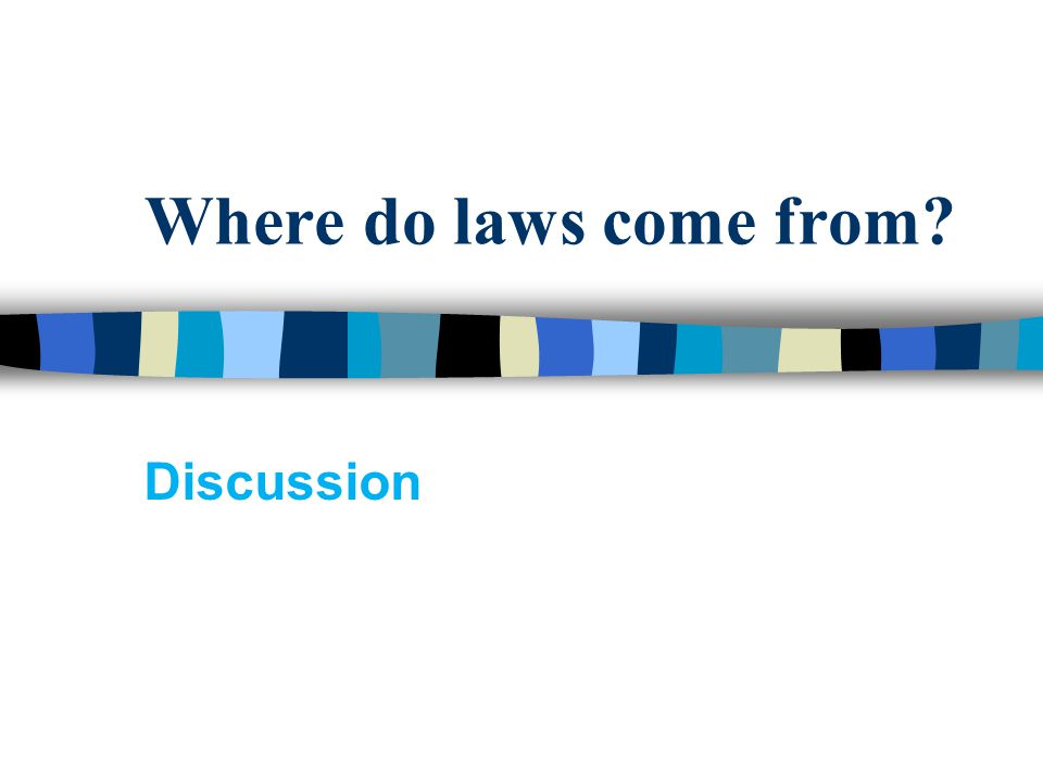 Where do laws come from? Discussion